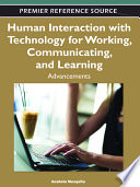 Human Interaction with Technology for Working  Communicating  and Learning  Advancements