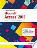 Illustrated Course Guide  Microsoft Access 2013 Advanced