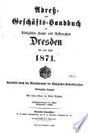 Adreß- und Geschäftshandbuch der königlichen Haupt- und Residenzstadt Dresden