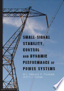 Small signal stability  control and dynamic performance of power systems