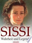 Sissi Wahrheit und Legende