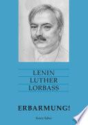 Lenin Luther Lorbass - Erbarmung!