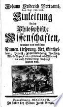 Johann Friderich Bertrams, Paed. Reg. Hall. Coll. Einleitung In die Philosophische Wissenschaften