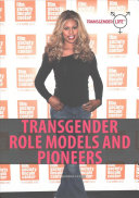 Transgender Role Models and Pioneers A Measure Of Acceptance From Our