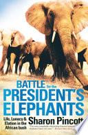 Battle for the President s Elephants