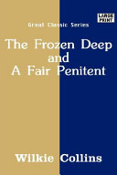 The Frozen Deep and a Fair Penitent