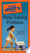 The Pocket Idiot s Guide to Potty Training Problems