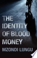The Identity of Blood Money