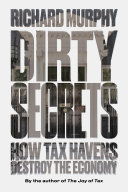 Dirty Secrets : money in tax havens, and what we...