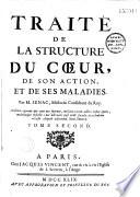 Traité de la structure du coeur de son action et de ses maladies par M. Sénac...