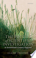 The Poetics of Scientific Investigation in Seventeenth Century England
