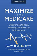 Maximize Your Medicare 2018 Edition