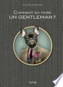 Comment   tre un vrai gentleman