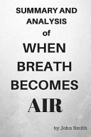Summary and Analysis of When Breath Becomes Air