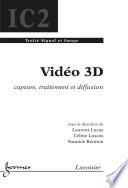 Vid  o 3D    Capture  traitement et diffusion