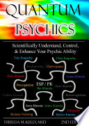 Quantum Psychics   Scientifically Understand  Control and Enhance Your Psychic Ability