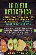La Dieta Ketogenica Gu A Para Principiantes De Ajustes Intermitentes Y Paso A Paso Plan De Comidas Para 30 D As
