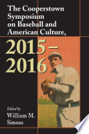 The Cooperstown Symposium on Baseball and American Culture  2015   2016