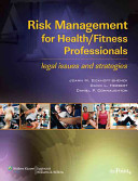 Risk Management for Health fitness Professionals