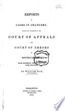 Reports of Cases in Chancery, Argued and Determined in the Court of Appeals and Court of Errors of South-Carolina