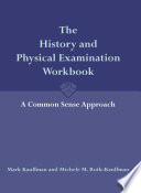 The History and Physical Examination Workbook  A Common Sense Approach
