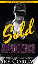 Sold Innocence A Dark Bad Boy Romance