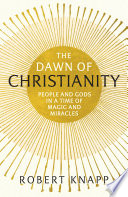 The Dawn of Christianity