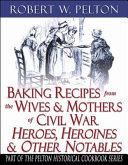 Baking Recipes Of Civil War Heroes Heroines