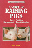 A Guide to Raising Pigs