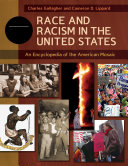 Race and Racism in the United States: An Encyclopedia of the American Mosaic [4 volumes]