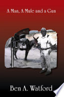 A Man  a Mule and a Gun
