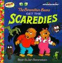 The Berenstain Bears Get the Scaredies