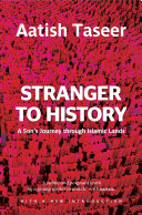Stranger To History   A Son s Journey Through Islamic Lands