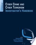 Cyber Crime and Cyber Terrorism Investigator s Handbook
