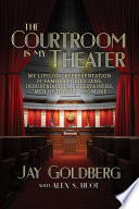 The Courtroom Is My Theater
