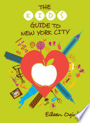 The Kid s Guide to New York City