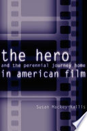 The Hero and the Perennial Journey Home in American Film