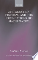 Wittgenstein  Finitism  and the Foundations of Mathematics