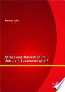 Stress und Motivation im Job   ein Zusammenspiel