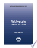 Metallography  Principles and Practice