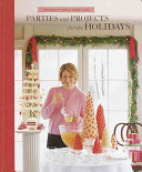 Christmas with Martha Stewart Living  Parties and projects for the holidays