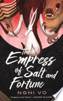 The Empress of Salt and Fortune Book PDF
