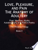 Love, Pleasure, And Pain The Anatomy Of Adultery : ...