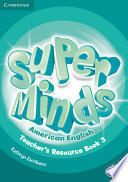 Super Minds American English Level 3 Teacher s Resource Book with Audio CD