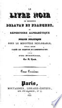 Le Livre Noire De Messieurs Delavau Et Franchet Ou R Pertoire Alphab Tique De La Police Politique Sous Le Minist Re D Plorable