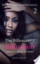 The Billionaire s Seduction 2  BWWM Interracial Romance Short Stories