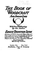 The Library of Pioneering and Woodcraft: The book of woodcraft and Indian lore