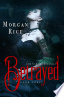 Betrayed  Book  3 in the Vampire Journals