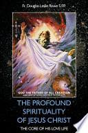 The Profound Spirituality of Jesus Christ