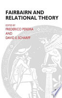 Fairbairn and Relational Theory Out Of An International Psychoanalytic